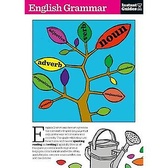 English Grammar - The Instant Guide by Instant Guides - 9781780500058