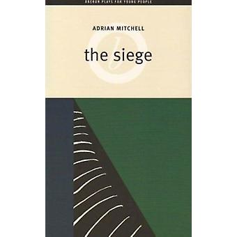 The Siege - A Play with Songs by Adrian Mitchell - 9781870259675 Book