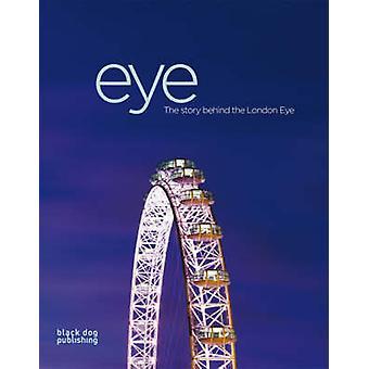 Eye - The Story Behind the London Eye by Marcus Robinson - Steve Rose