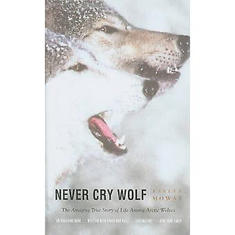 Never Cry Wolf by Farley Mowat - 9780756982119 Book