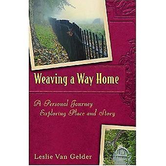 Vävning en väg hem: en personlig resa utforska plats och historia