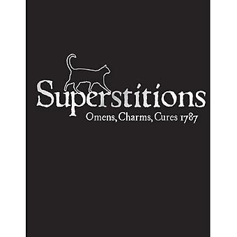 Superstitions: Omens, Charms, Cures 1787