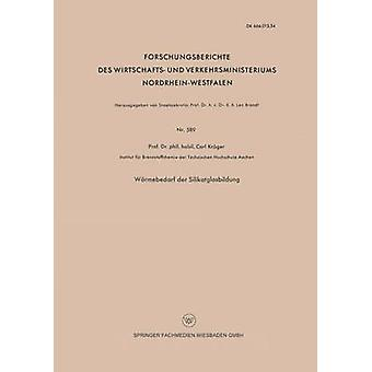 Warmebedarf Der Silikatglasbildung by Kroger & Carl