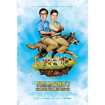 Tim and Erics Billion Dollar Movie Movie Poster (11 x 17)