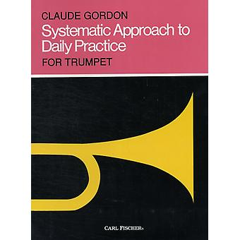 Systematic Approach to Daily Practice for Trumpet: How to Practice What to Practice When to Practice (Paperback) by Gordon Claude
