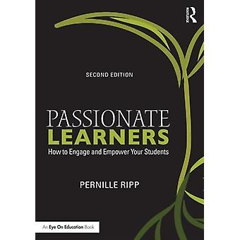 Passionate Learners: How to Engage and Empower Your Students (Eye on Education) (Paperback) by Ripp Pernille