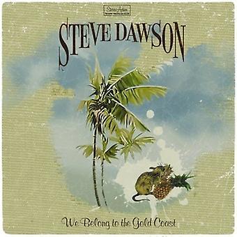 Steve Dawson - vi hører til Gold Coast [CD] USA importen