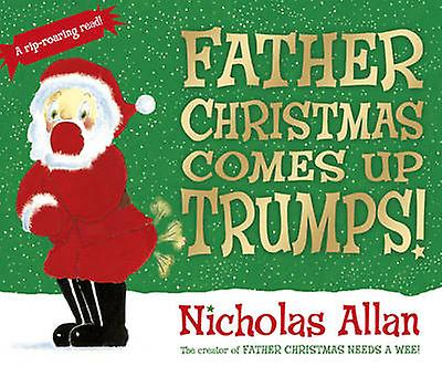 Father Christmas Comes Up Trumps by Nicholas Allan