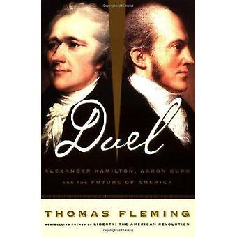 Duello - Alexander Hamilton - Aaron Burr - e il futuro dell'America da parte