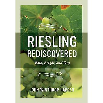 Riesling redescoberto - negrito - Bright - e seco por John Winthrop Haege