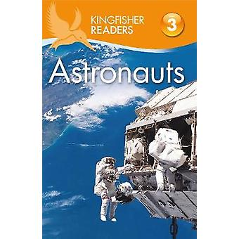 Kingfisher Readers - Astronauts (Level 3 - Reading Alone with Some Help