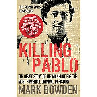 Killing Pablo - The Inside Story of the Manhunt for the Most Powerful