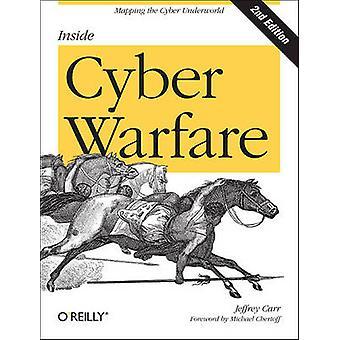 Inside Cyber Warfare - Mapping the Cyber Underworld (2nd Revised editi