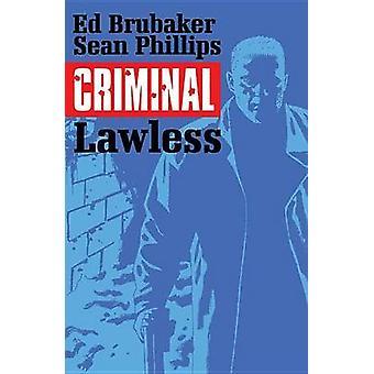 Criminal - Volume 2 - Lawless by Ed Brubaker - Sean Phillips - 97816321