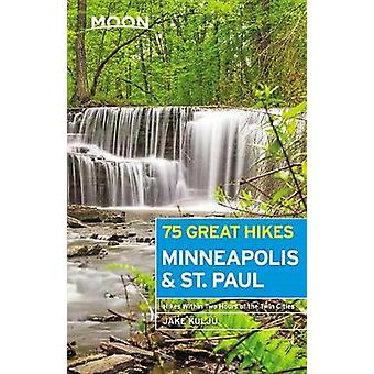 Moon 75 Great Hikes Minneapolis & St. Paul (First Edition) by Moo