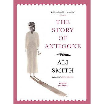 The Story of Antigone by Ali Smith - Laura Paoletti - Laura Paoletti