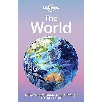 Lonely Planet The World - A Traveller's Guide to the Planet by Lonely