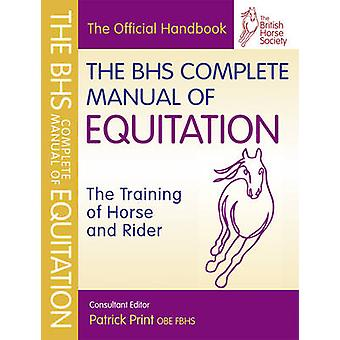 The BHS Complete Manual of Equitation by British Horse Society - 9781