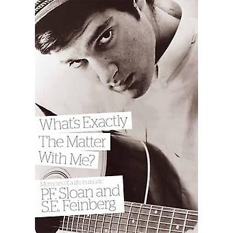 What's Exactly the Matter with Me? - Memoirs of a Life in Music by P.