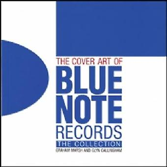 The Cover Art of Blue Note Records by Graham Marsh - Glyn Callingham