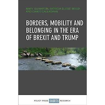 Borders - mobility and belonging in the era of Brexit and Trump by Bo