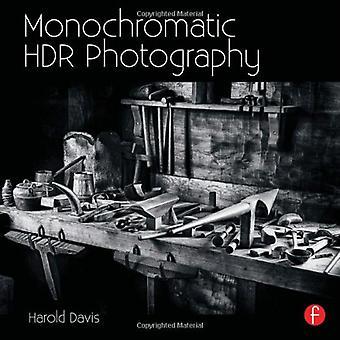 Monochromatique HDR photographie: Prise de vue et traitement noir & White High Dynamic Range Photos