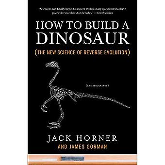 How to Build a Dinosaur: The New Science of Reverse Evolution