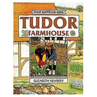 Tudor bondgård (vad hände här)