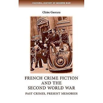 Fransk kriminalromaner og andre verdenskrig: tidligere forbrytelser, presentere minner (kulturhistorie moderne krig)