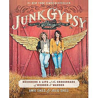 Gypsy indésirable: Conception d'une vie à la croisée de Wonder & Wander