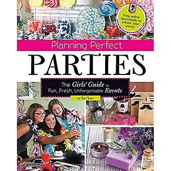 Planlegging perfekt partene: Girls' Guide til moro, frisk, uforglemmelige arrangementer (hjørnestein unge lesere:) (Lage den...