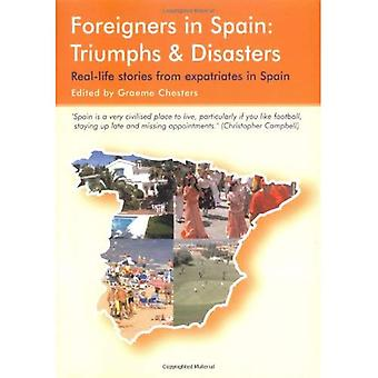Foreigners in Spain: Triumphs & Disasters