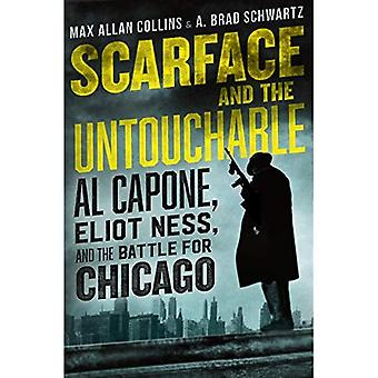 Scarface and the Untouchable: Al Capone, Eliot Ness, and the Battle� for Chicago