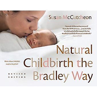 Naturlig förlossning på Bradley sätt: reviderad upplaga