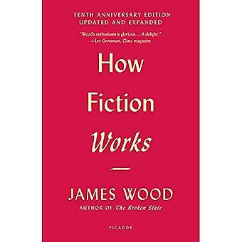 Comment la Fiction fonctionne (édition du dixième anniversaire): Mise à jour et élargi