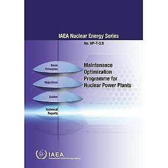 Maintenance Optimization Programme for Nuclear Power� Plants (IAEA Nuclear Energy Series)
