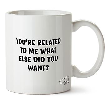 Hippowarehouse You're Related To Me What Else Did You Want? Printed Mug Cup Ceramic 10oz