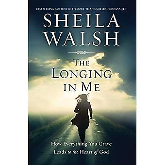 The Longing in Me: How Everything You Crave Leads to the Heart of God