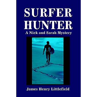 SurferhunterA Nick and Sarah Mystery by Littlefield & James Henry