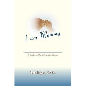 I am Mommy. by Hughes & Susan