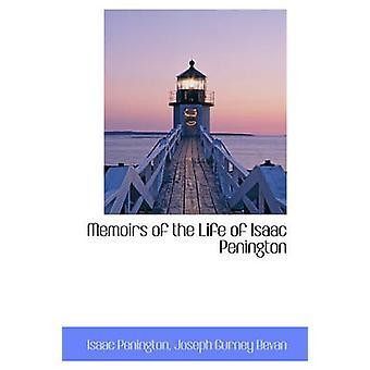 Memoirs of the Life of Isaac Penington by Penington & Isaac