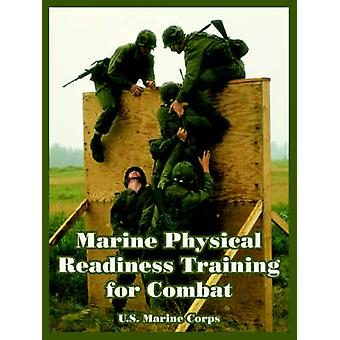 Marine Physical Readiness Training for Combat by U.S. Marine Corps