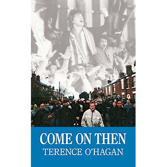 Come on Then by Ohagan & Terence