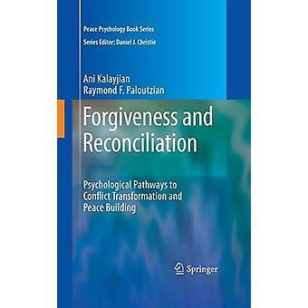 Tilgivelse og forsoning psykologiske trasé til konflikt transformasjon og fred Building av Kalayjian & Ani