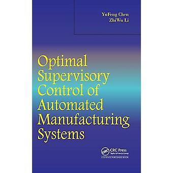 Optimal Supervisory Control of Automated Manufacturing Systems by Chen & Yufeng