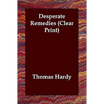 Desperate Remedies Clear Print by Hardy & Thomas
