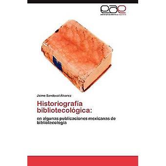 Historiografia Bibliotecologica von Sandoval imminent & Jaime