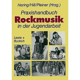 Praxishandbuch Rockmusik in der Jugendarbeit by Hering & Wolfgang