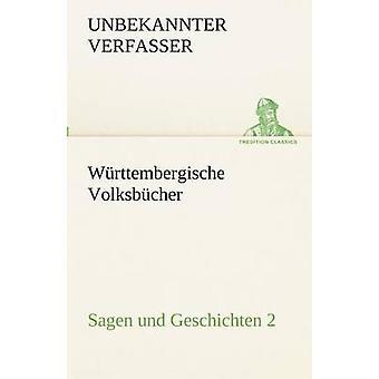 Wrttembergische Volksbcher Sagen und Geschichten 2 av Unbekannter Verfasser