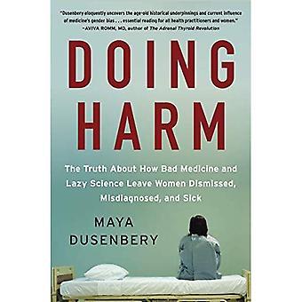 Göra skada: Sanningen om hur dåligt medicin och lata Science lämna kvinnor ogillade, Målgruppsinsikter, och sjuk